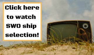 click here to watch swo ship selection!